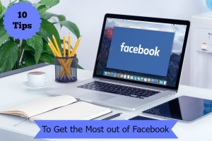 10 tips to get the most out of facebook
